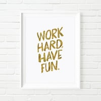 "Printable Art Motivational Print Wall Decor ""Work Hard Have Fun"" Inspirational Print Home Decor Wall Art Typography Poster Love Print"