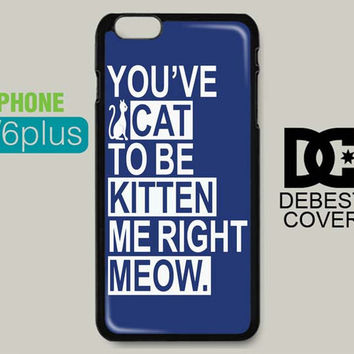 Youve Cat To Be Kitten for iPhone Cases-iPhone 4/4s iPhone 5/5s/5c iPhone 6/6plus/6s/6s plus