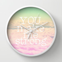 YOU MAKE ME STRONG Wall Clock by SUNLIGHT STUDIOS Monika Strigel | Society6
