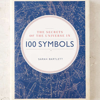 Secrets Of The Universe In 100 Symbols By Sarah Bartlett - Urban Outfitters