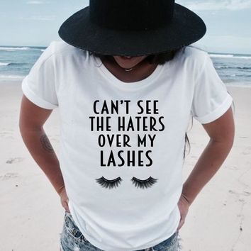 Cant See The Haters Over My Lashes T-shirt
