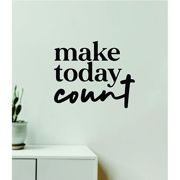 Make Today Count V2 Decal Sticker Quote Wall Vinyl Art Wall Bedroom Room Home Decor Inspirational Teen Baby Nursery Girls Playroom School Gym Sports