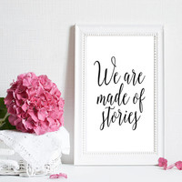 "PRINTABLE ART ""We are made of stories"" Inspirational quotes family signs inspirational signs housewarming gifts wedding signs wedding gift"