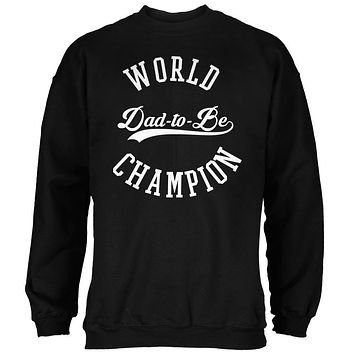 World Champion Dad-to-be Black Adult Sweatshirt