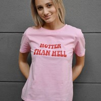 """""""Hotter Than Hell"""" Tee"""