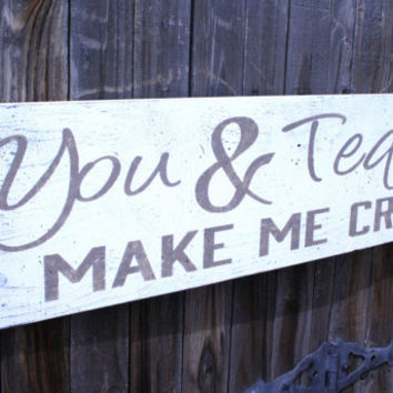 You And Tequila Make Me Crazy Wood Sign Bar Sign Distressed Wood Sign Handmade Handpainted Country Western Wall Decor
