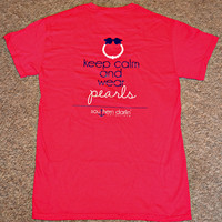 SOUTHERN DARLIN' COLLECTION: Keep Calm and Wear Pearls Tee - Pink