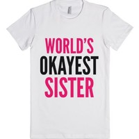 World's Okayest Sister T-shirt (idb802209)-Female White T-Shirt