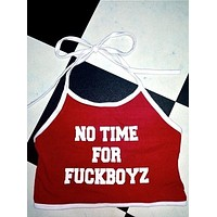 """No Time For Fuckboyz"" Halter Top"
