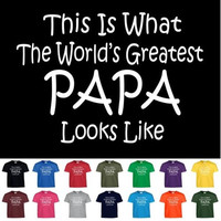 Worlds Greatest PAPA Fathers Day Birthday Funny Christmas Shower Gift T Shirt