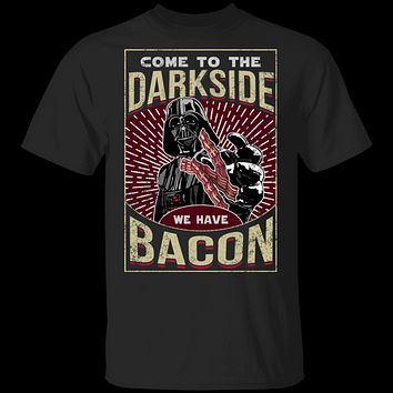 The Dark Side Has Bacon T-Shirt
