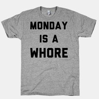 Monday is a Whore