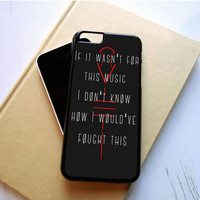 Twenty One Pilots If It Was Not For This Music iPhone 6S Plus Case Sintawaty.com
