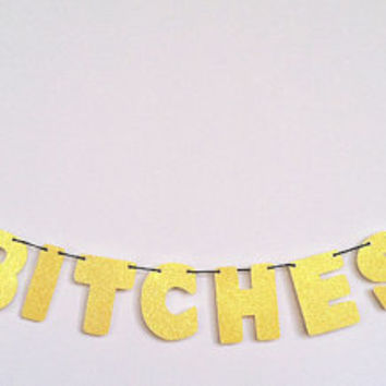 BAD BITCHES ONLY Glitter Banner Wall Decoration Garland - Sparkly Yellow