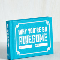 Why You're So Awesome by ModCloth
