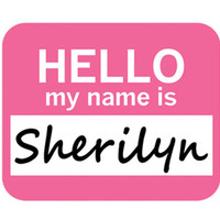 Sherilyn Hello My Name Is Mouse Pad