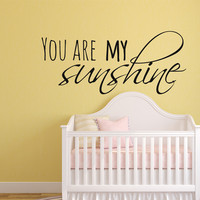 You are my sunshine nursery wall decal quote