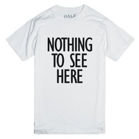 Nothing to See Here-Unisex White T-Shirt