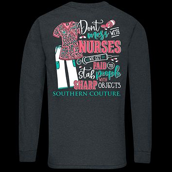 Southern Couture Classic Don't Mess With Nurses Long Sleeve T-Shirt
