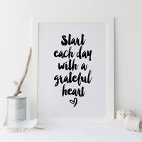 INSPIRATIONAL PRINT,Start Each Day With A Grateful Heart,Today Is A Good Day To Have A Good Day,Office Wall Art,Typography Print,Quote Print