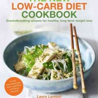 The New Low-Carb Diet Cookbook: Groundbreaking recipes for healthy, long-term weight loss: The New-Low Carb Diet Cookbook: Groundbreaking Recipes for Healthy, Long-Term Weight Loss