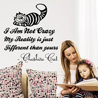Wall Decals Quotes Alice in Wonderland Vinyl Sticker Decal Quote Cheshire Cat I Am Not Crazy My Reality is just Nursery Bedroom Decor C625