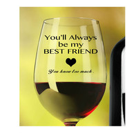 Best Friend Wine Glass ~ Funny Wine Glasses ~ Unique gift for best friend, sister, mom, aunt for Christmas, Birthday, No Reason ~ 20 ounce