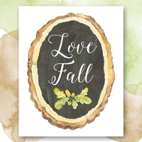Love Fall Printable Art, Autumn Quote Print, Fall Home Decor, Watercolor Chalkboard Tree Slice, Pretty + Paper Instant Download
