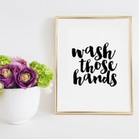 Bathroom Wall Decor Bathroom sign Wash Those Hands Inspirational Quote Wall Decal Printable Art Instant Download Typography Wall Art Quotes