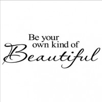 Be Your Own Kind Of Beautiful vinyl lettering wall decal saying home art quote sticker (Black, 12.5x36)