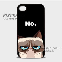 No. grumpy cat Plastic Cases for iPhone 4,4S, iPhone 5,5S, iPhone 5C, iPhone 6, iPhone 6 Plus, iPod 4, iPod 5, Samsung Galaxy Note 3, Galaxy S3, Galaxy S4, Galaxy S5, Galaxy S6, HTC One (M7), HTC One X, BlackBerry Z10 phone case design
