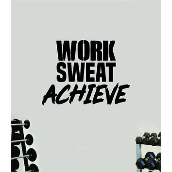 Work Sweat Achieve V2 Quote Wall Decal Sticker Vinyl Art Wall Bedroom Room Home Decor Inspirational Motivational Sports Lift Gym Fitness Girls Train Beast