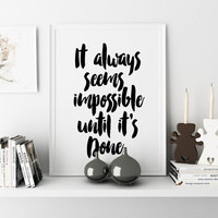 "Motivational Quote Modern Home Decor ""It Always Seems Impossible Until Its Done"" Typography Art GUM DECOR POSTER Print Inspirational Quote"