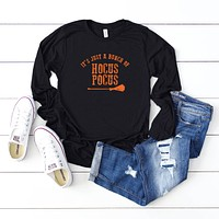 It's Just A Bunch Of Hocus Pocus | Long Sleeve Graphic Tee