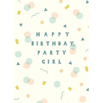 Happy Birthday, Party Girl! Greeting Card