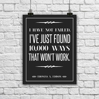 """Thomas Edison Quote Poster. Typographic Print. Minimalist and Modern. Black and White. I have not failed. Inspirational. 8.5x11"""" print."""