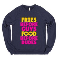 Fries Before Guys Food Before Dudes (infinity Yellow Pink Art) Crew...