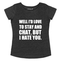 Stay And Chat-Female Heather Onyx T-Shirt