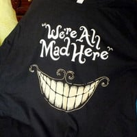 We're All Made Here, Cheshire Cat Gildans Ladies T Shirt, Alice in Wonderland