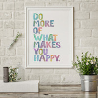 """Quote Art Print Inspirational Art Gift """"Do More of What Makes You Happy"""" Quote Watercolor Letters Colorful Watercolor Rainbow Color Letters"""