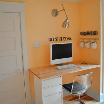 Get Shit Done vinyl wall decal