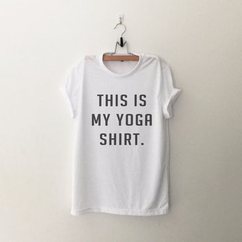 This is my yoga shirt funny workout graphic tee tshirt women fitness gym shirts fresh cute sassy teen girl tumblr tops clothes