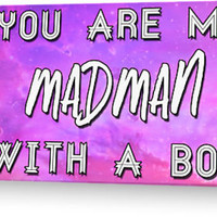 You are My Madman with a Box by Caffrin25