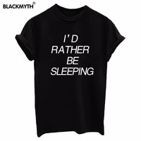 I'D RATHER BE SLEEPING Letter Printed Fashion Short Sleeves T Shirt Women's Trendy Tee ShirtsCasual Tops Black White Clothing