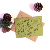 "Autumn Greeting Card- ""Sweaters, cider, and warm apple pies"" Blank Seasonal Card, 2 Color Options"