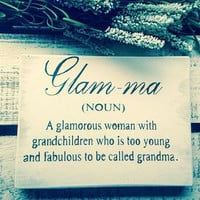 Glam-ma. Funny Gift For Grandma/Grandmother. Rustic Sign.