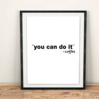 """Digital Download get 1 print for free Positive Love  Home Offcie Room wall Quote """" You can do it """" Typographic  INSTANT DOWNLOAD"""