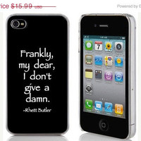 HOLIDAY SALE iPhone 4 or 4s Hard Case Phone Cover - Frankly, My Dear I Don't Give A Damn - Rhett Butler Gone With The Wind Quote
