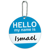 Ismael Hello My Name Is Round ID Card Luggage Tag