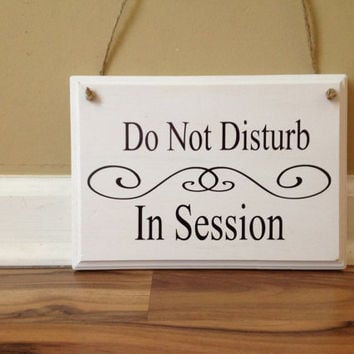 Do Not Disturb/In session/Therapy In Session/Please do not ring bell/No soliciting/do not knock sign white and black wood sign
